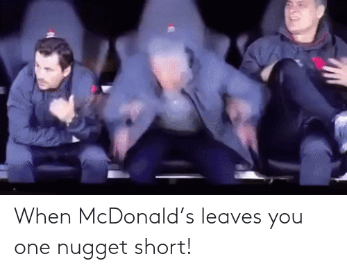mcdonald: When McDonald's leaves you one nugget short!