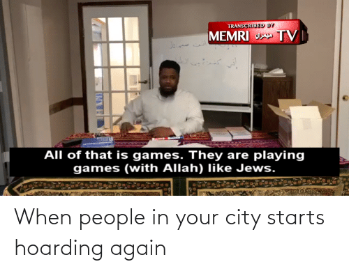 Starts: When people in your city starts hoarding again