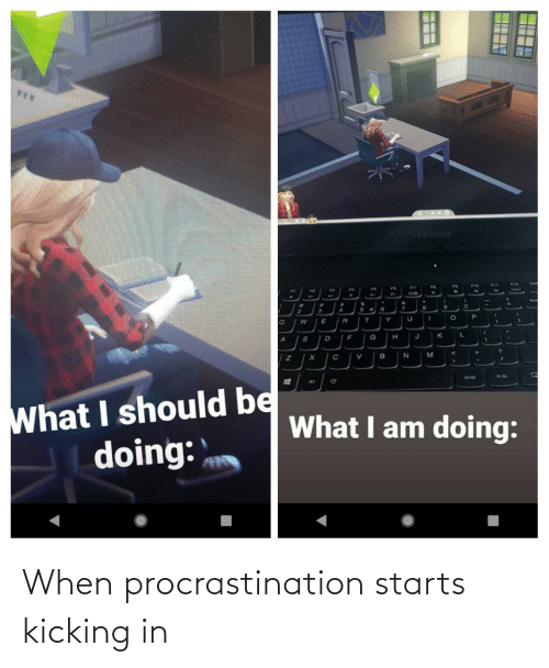 Procrastination: When procrastination starts kicking in