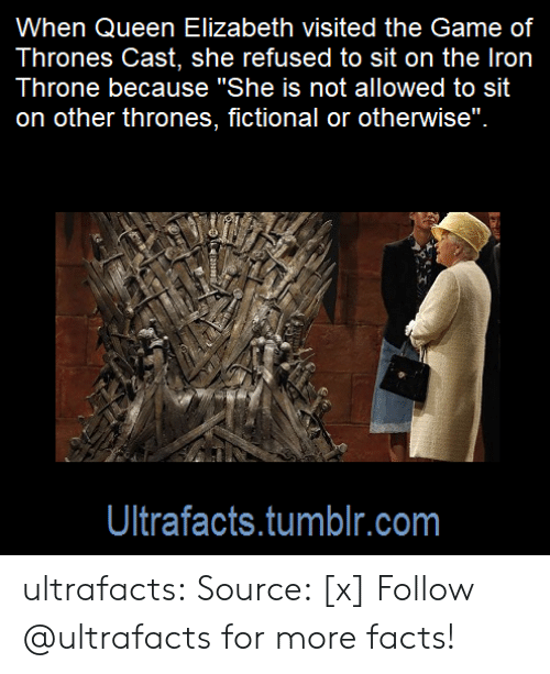 """Kit Harington: When Queen Elizabeth visited the Game of  Thrones Cast, she refused to sit on the Iron  Throne because """"She is not allowed to sit  on other thrones, fictional or otherwise""""  뷰  Ultrafacts.tumblr.com ultrafacts: Source: [x] Follow @ultrafacts for more facts!"""
