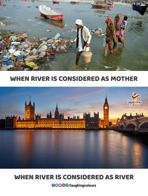 Indianpeoplefacebook, Mother, and River: WHEN RIVER IS CONSIDERED AS MOTHER  LAUGHINO  WHEN RIVER IS CONSIDERED AS RIVER  0OOO/laughingcolours