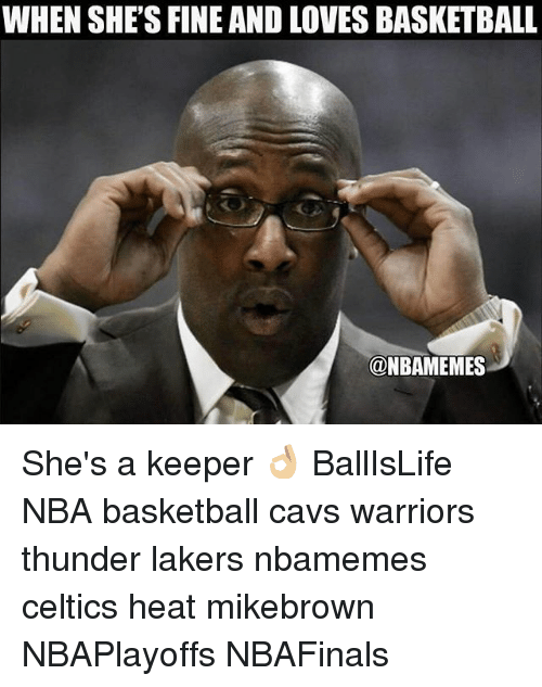 Basketball, Cavs, and Los Angeles Lakers: WHEN SHE'S FINE AND LOVES BASKETBALL  @NBAMEMES She's a keeper 👌🏼 BallIsLife NBA basketball cavs warriors thunder lakers nbamemes celtics heat mikebrown NBAPlayoffs NBAFinals