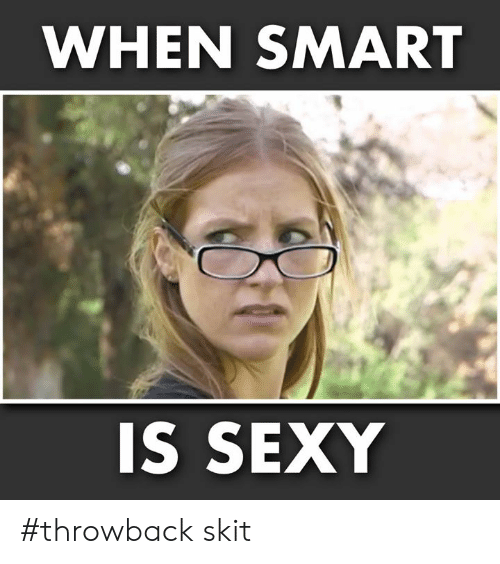 Smartly: WHEN SMART  S SEXY #throwback skit