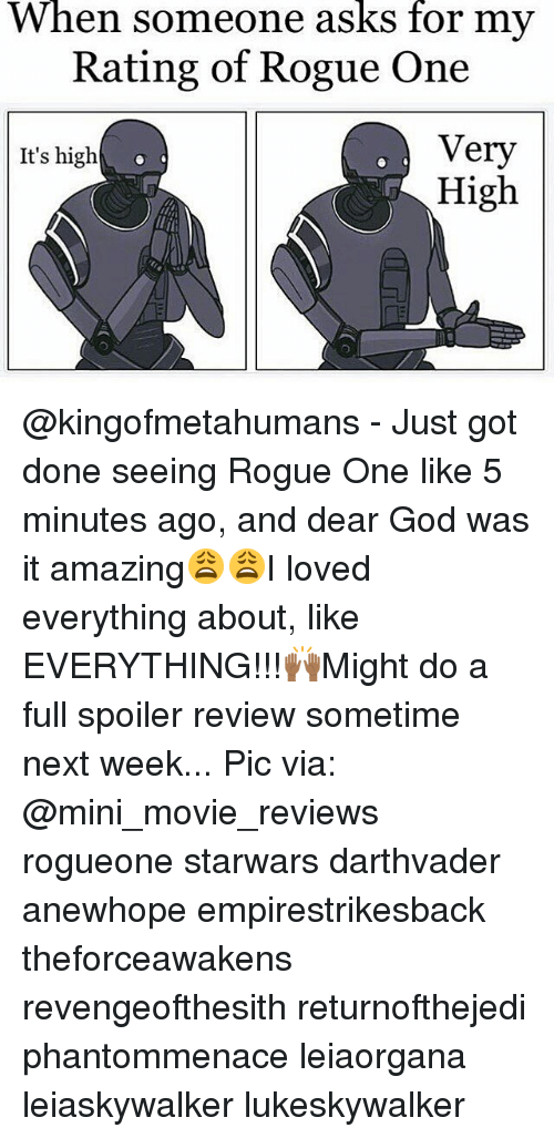 mini movie: When someone asks for my  Rating of Rogue One  Very  It's high  High @kingofmetahumans - Just got done seeing Rogue One like 5 minutes ago, and dear God was it amazing😩😩I loved everything about, like EVERYTHING!!!🙌🏾Might do a full spoiler review sometime next week... Pic via: @mini_movie_reviews rogueone starwars darthvader anewhope empirestrikesback theforceawakens revengeofthesith returnofthejedi phantommenace leiaorgana leiaskywalker lukeskywalker