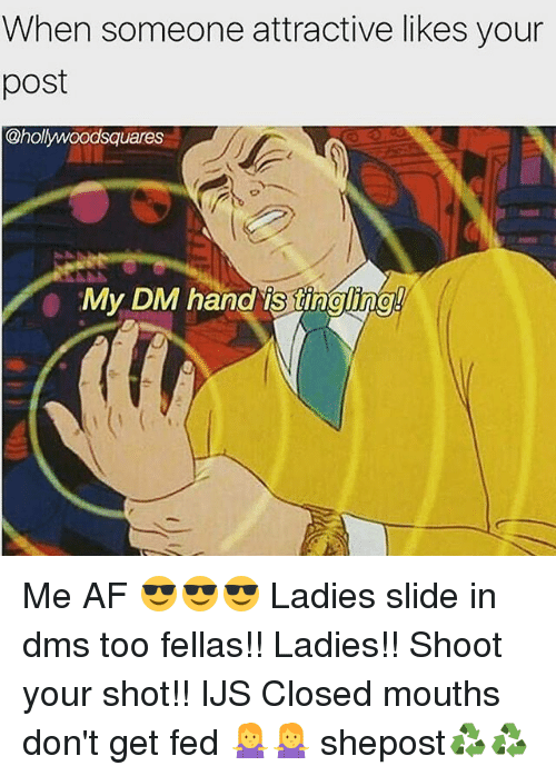 tingling: When someone attractive likes your  post  @hollywoodsquares  My DM hand is tingling Me AF 😎😎😎 Ladies slide in dms too fellas!! Ladies!! Shoot your shot!! IJS Closed mouths don't get fed 🤷🤷 shepost♻♻