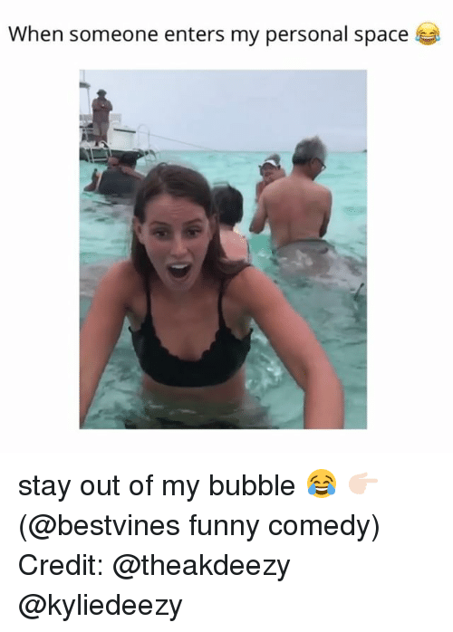 funny comedy: When someone enters my personal space stay out of my bubble 😂 👉🏻(@bestvines funny comedy) Credit: @theakdeezy @kyliedeezy