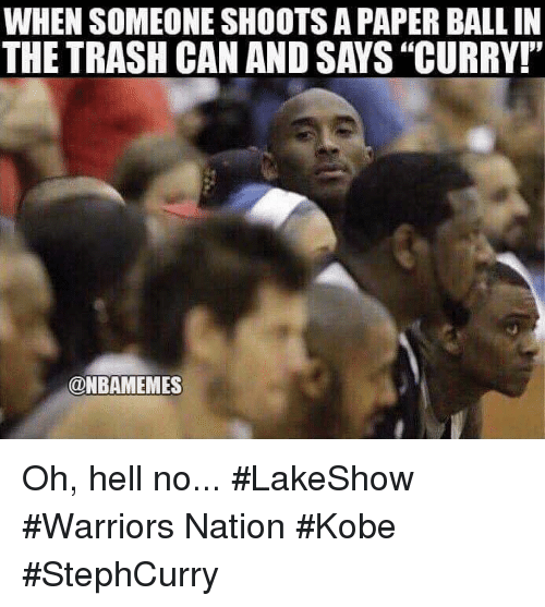 """Nba, Trash, and Kobe: WHEN SOMEONE SHOOTS A PAPER BALL IN  THE TRASH CAN AND SAYS """"CURRY!""""  @NBAMEMES Oh, hell no... #LakeShow #Warriors Nation #Kobe #StephCurry"""