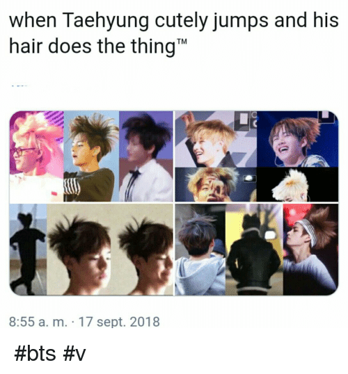 "Hair, Bts, and Sept: when Taehyung cutely jumps and his  hair does the thing""  TM  8:55 a. m. 17 sept. 2018 #bts #v"