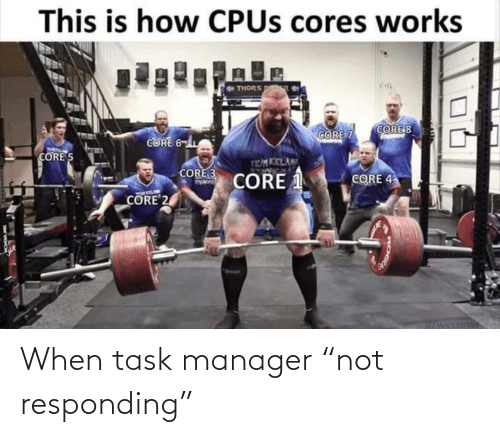 """manager: When task manager """"not responding"""""""