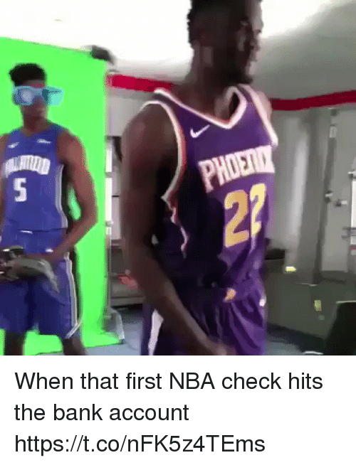Nba, Sports, and Bank: When that first NBA check hits the bank account https://t.co/nFK5z4TEms