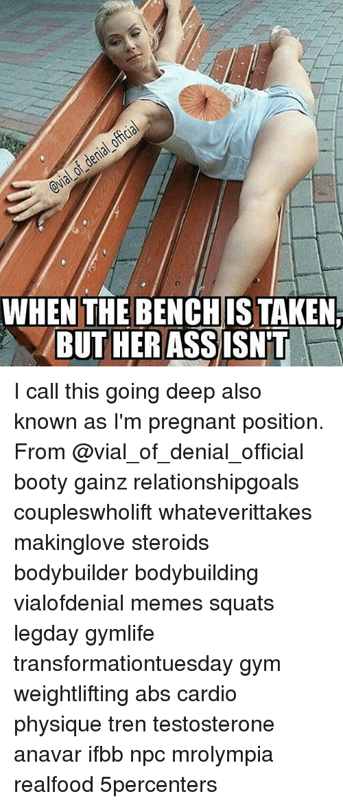 testosterone: WHEN THE BENCH IS TAKEN  BUT HER ASSISNT I call this going deep also known as I'm pregnant position. From @vial_of_denial_official booty gainz relationshipgoals coupleswholift whateverittakes makinglove steroids bodybuilder bodybuilding vialofdenial memes squats legday gymlife transformationtuesday gym weightlifting abs cardio physique tren testosterone anavar ifbb npc mrolympia realfood 5percenters