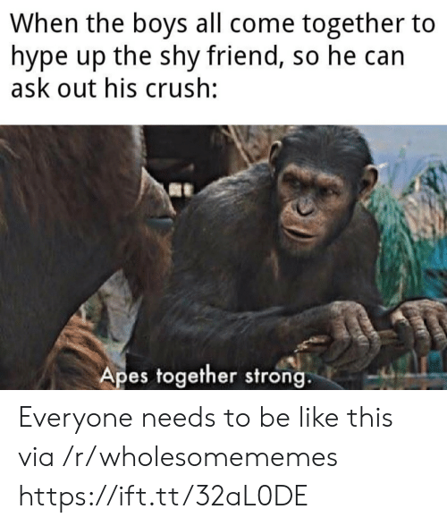 shy: When the boys all come together to  hype up the shy friend, so he can  ask out his crush:  Apes together strong. Everyone needs to be like this via /r/wholesomememes https://ift.tt/32aL0DE