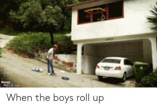 roll up: When the boys roll up