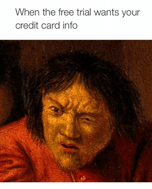 Credit Cards, Free, and Classical Art: When the free trial wants your  credit card info