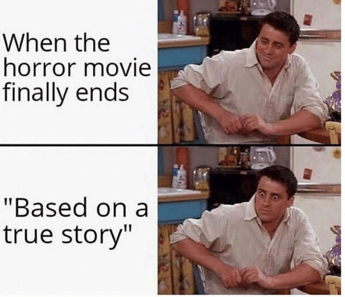 """Dank, True, and Movie: When the  horror movie  finally ends  """"Based on a  true story"""""""