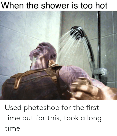 too hot: When the shower is too hot Used photoshop for the first time but for this, took a long time