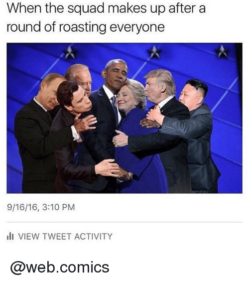 Web Comics: When the squad makes up after a  round of roasting everyone  9/16/16, 3:10 PM  Ili VIEW TWEET ACTIVITY @web.comics