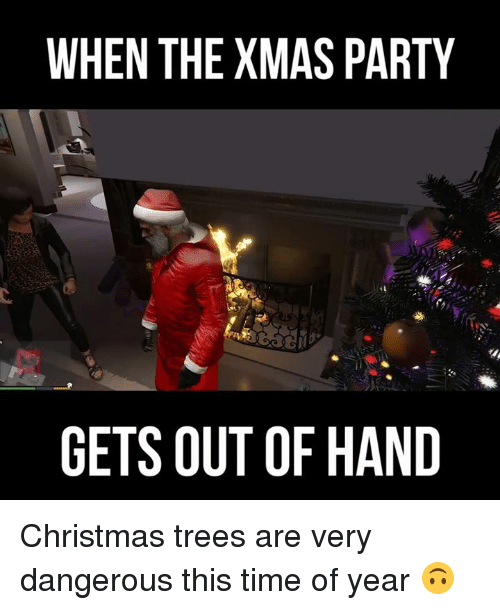 gets-out-of-hand: WHEN THE XMAS PARTY  GETS OUT OF HAND Christmas trees are very dangerous this time of year 🙃