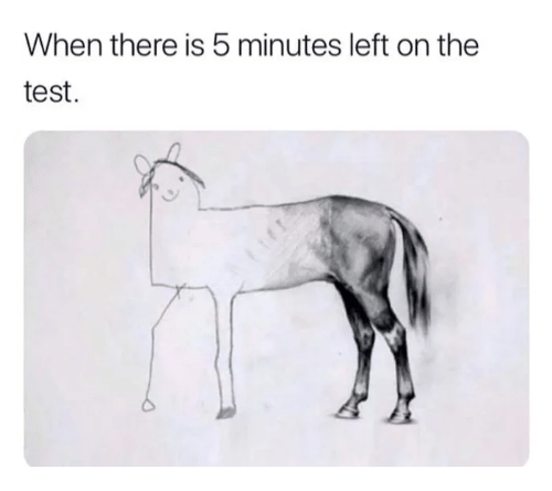 Test, 5 Minutes, and There: When there is 5 minutes left on the  test.