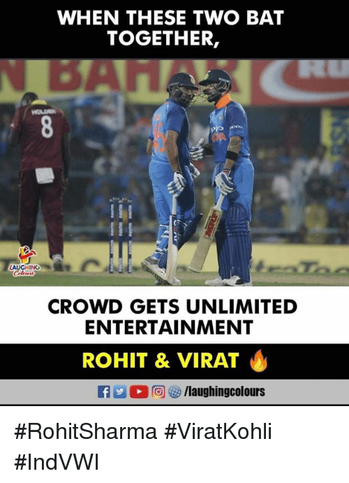 Indianpeoplefacebook, Bat, and Entertainment: WHEN THESE TWO BAT  TOGETHER,  AUGHING  CROWD GETS UNLIMITED  ENTERTAINMENT  ROHIT & VIRAT #RohitSharma #ViratKohli #IndVWI