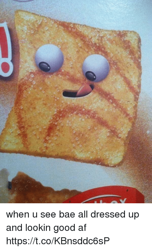 When U See Bae: when u see bae all dressed up and lookin good af https://t.co/KBnsddc6sP