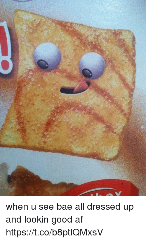 Af, Bae, and Good: when u see bae all dressed up and lookin good af https://t.co/b8ptlQMxsV