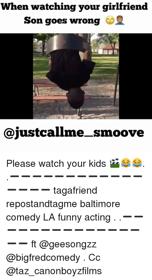 Kidsings: When watching your girlfriend  Son goes wrong  ajustcallme smoove Please watch your kids 🎬😂😂. .➖➖➖➖➖➖➖➖➖➖➖➖➖➖➖➖ tagafriend repostandtagme baltimore comedy LA funny acting . .➖➖➖➖➖➖➖➖➖➖➖➖➖➖➖➖ ft @geesongzz @bigfredcomedy . Cc @taz_canonboyzfilms