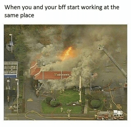 Memes, 🤖, and Btf: When you and your btf start working at the  same place  McDanalas