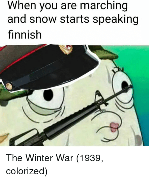 Marching: When you are marching  and snow starts speaking  finnish The Winter War (1939, colorized)