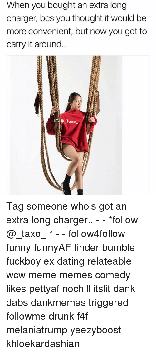 The Dab, Dank, and Dating: When you bought an extra long  charger, bcs you thought it would be  more convenient, but now you got to  carry it around..  Taxo Tag someone who's got an extra long charger.. - - *follow @_taxo_ * - - follow4follow funny funnyAF tinder bumble fuckboy ex dating relateable wcw meme memes comedy likes pettyaf nochill itslit dank dabs dankmemes triggered followme drunk f4f melaniatrump yeezyboost khloekardashian