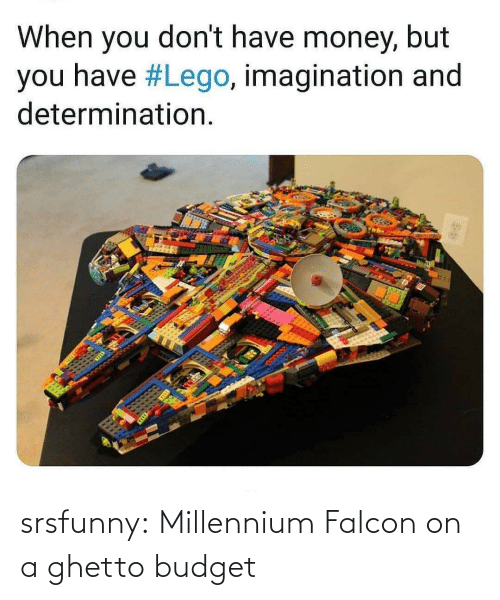 millennium: When you don't have money, but  you have #Lego, imagination and  determination. srsfunny:  Millennium Falcon on a ghetto budget