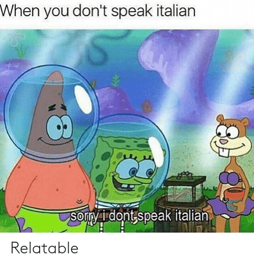 dont speak: When you don't speak italian Relatable