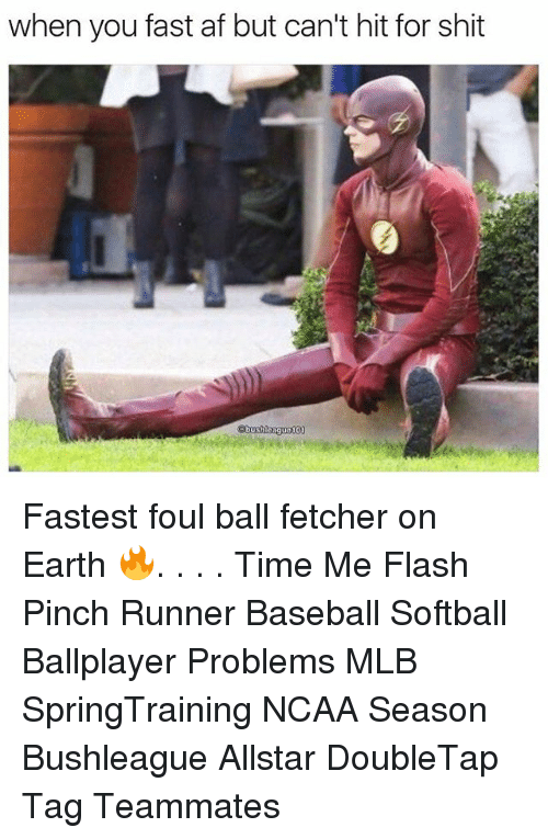 baseballs: when you fast af but can't hit for shit  bus  eague10 Fastest foul ball fetcher on Earth 🔥. . . . Time Me Flash Pinch Runner Baseball Softball Ballplayer Problems MLB SpringTraining NCAA Season Bushleague Allstar DoubleTap Tag Teammates