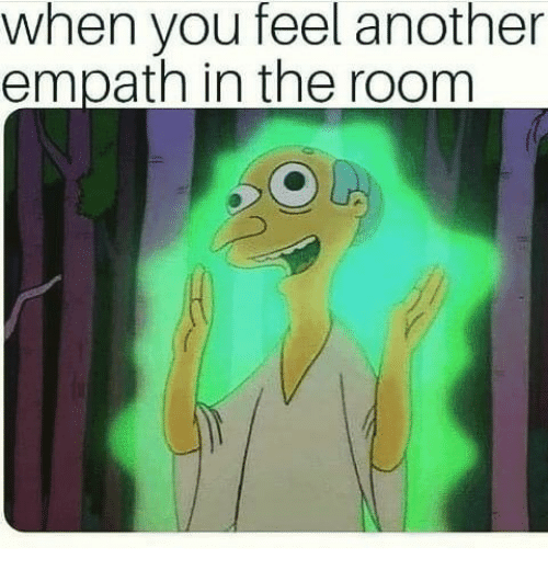 Another, Empath, and You: when you feel another  empath in the room