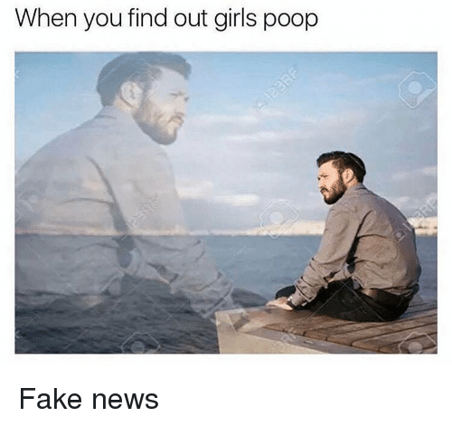 Fake News: When you find out girls poop Fake news