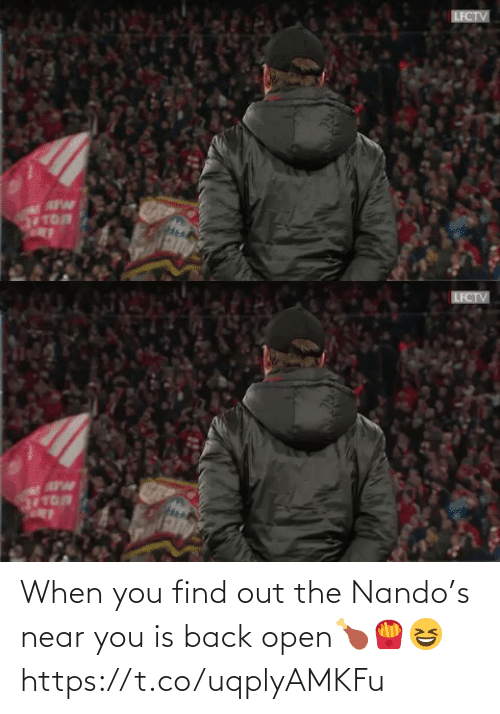 When You Find Out: When you find out the Nando's near you is back open🍗🍟😆 https://t.co/uqplyAMKFu