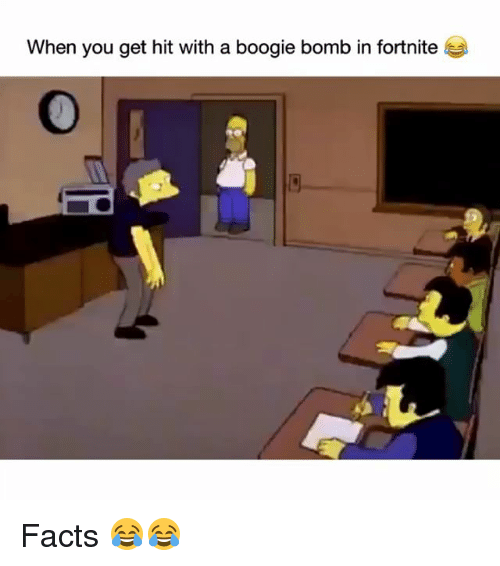 A Boogie: When you get hit with a boogie bomb in fortnite Facts 😂😂