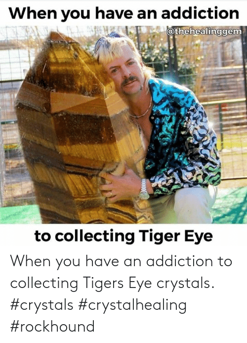 Collecting: When you have an addiction to collecting Tigers Eye crystals. #crystals #crystalhealing #rockhound