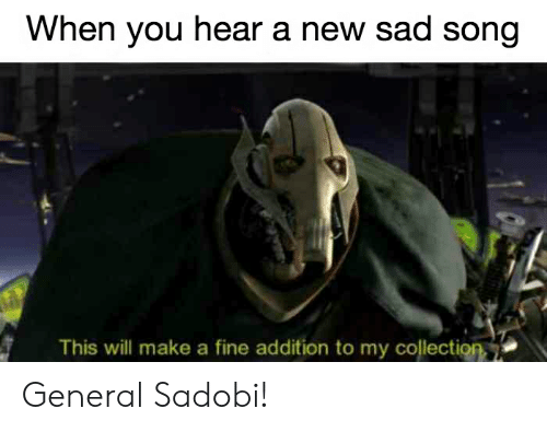 When You Hear a New Sad Song This Will Make a Fine Addition