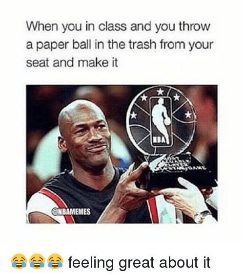 onanism: When you in class and you throw  a paper ball in the trash from your  seat and make it  ONAN.  @NBAMEMES 😂😂😂 feeling great about it