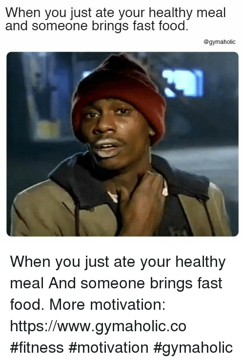 Fast Food, Food, and Fitness: When you just ate your healthy meal  and someone brings fast food.  @gymaholic When you just ate your healthy meal  And someone brings fast food.  More motivation: https://www.gymaholic.co  #fitness #motivation #gymaholic