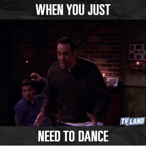 tv land: WHEN YOU JUST  NEED TO DANCE  TV LAND