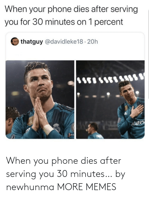 After: When you phone dies after serving you 30 minutes… by newhunma MORE MEMES