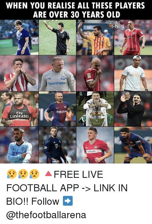 30 Years Old: WHEN YOU REALISE ALL THESE PLAYERS  ARE OVER 30 YEARS OLD  SportPesa  FIv  Emirates  valspar 😥😥😥 🔺FREE LIVE FOOTBALL APP -> LINK IN BIO!! Follow ➡️ @thefootballarena