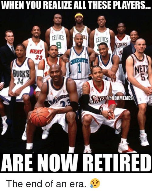 Bucked: WHEN YOU REALIZE ALL THESE PLAYERS..  CELTICS  HEAT  ET  BUCK  34  YERONBAMEMES  ARE NOW RETIRED The end of an era. 😥