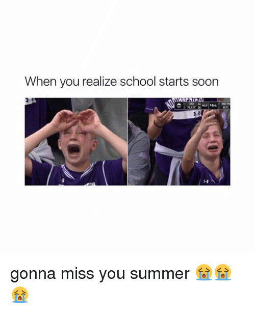 gonna miss you: When you realize school starts soon  LAST gonna miss you summer 😭😭😭