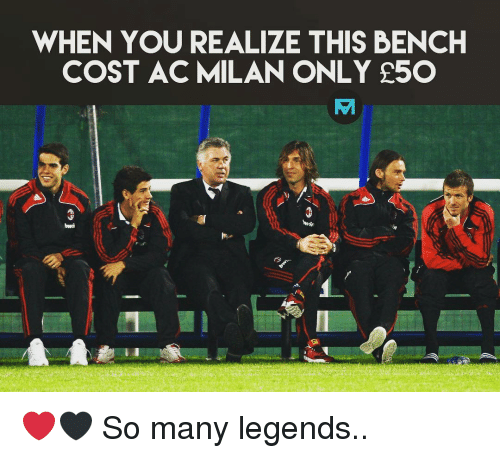 Ac Milan: WHEN YOU REALIZE THIS BENCH  COST AC MILAN ONLY 250 ❤️🖤 So many legends..