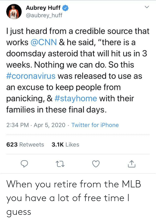 MLB: When you retire from the MLB you have a lot of free time I guess