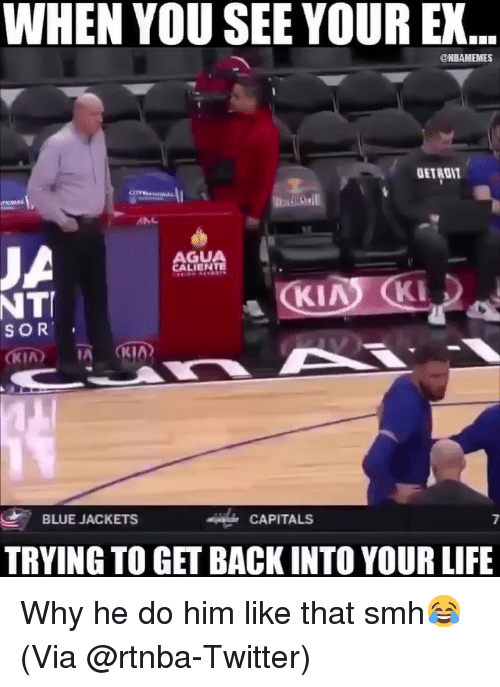 Gua: WHEN YOU SEE YOUR EX...  @NBAMEMES  ANC  GUA  LIEN  NT  SOR  , BLUE JACKETS  CAPITALS  7  TRYING TO GET BACK INTO YOUR LIFE Why he do him like that smh😂 (Via @rtnba-Twitter)