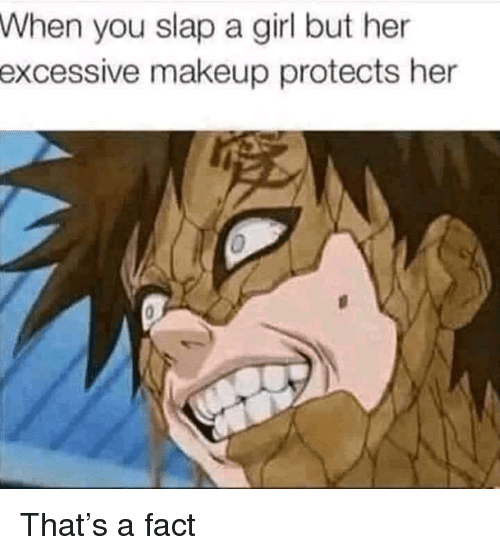 Makeup, Girl, and Her: When  you slap a girl but her  excessive  makeup protects her That's a fact